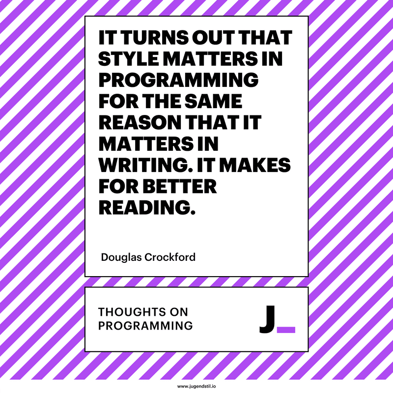 It turns out that style matters in programming for the same reason that it matters in writing. It makes for better reading.