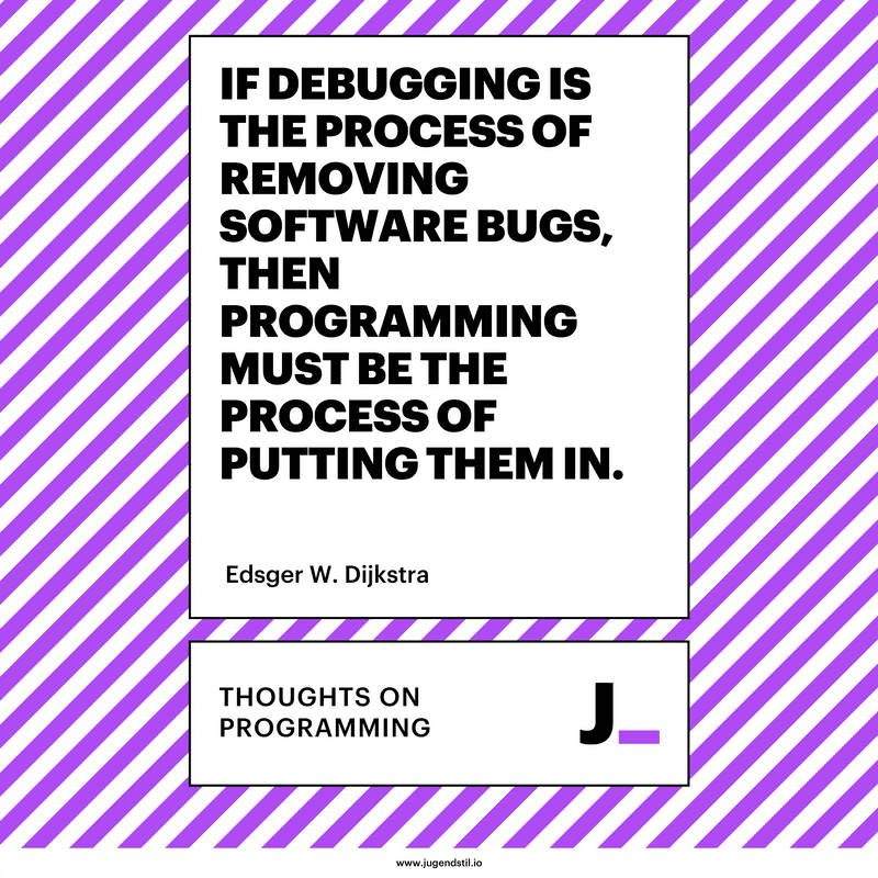 If debugging is the process of removing software bugs, then programming must be the process of putting them in.
